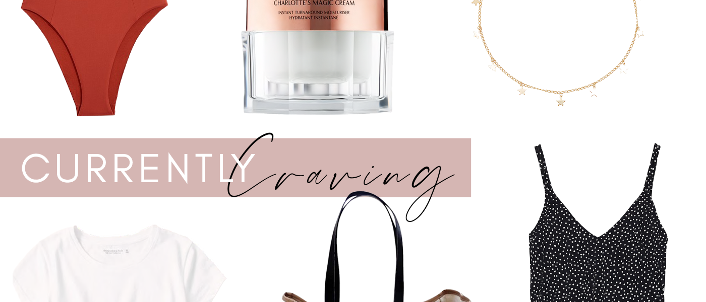 Currently Craving | Summer Edit